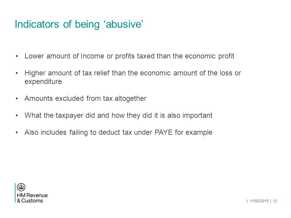 Indicators of being 'abusive' Lower amount of Income or profits taxed than the economic profit Higher amount of tax relief than the economic amount of