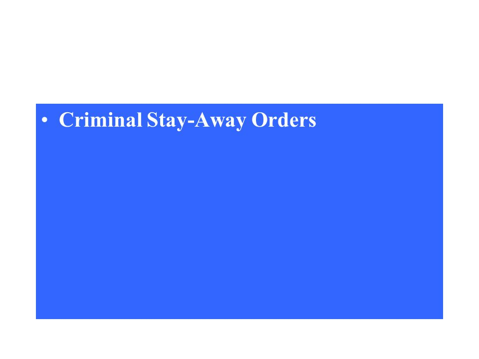 Criminal Stay-Away Orders