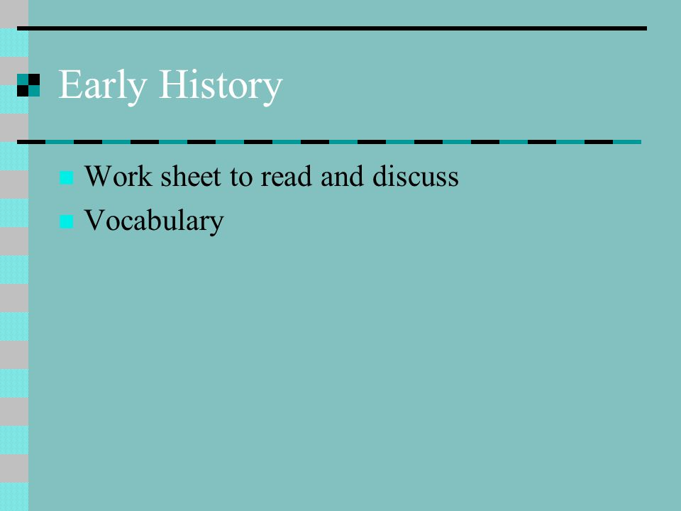 Early History Work sheet to read and discuss Vocabulary