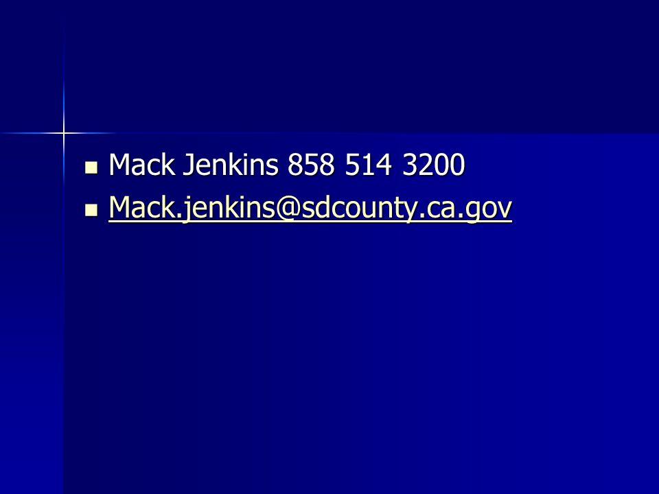 Mack Jenkins 858 514 3200 Mack Jenkins 858 514 3200 Mack.jenkins@sdcounty.ca.gov Mack.jenkins@sdcounty.ca.gov Mack.jenkins@sdcounty.ca.gov