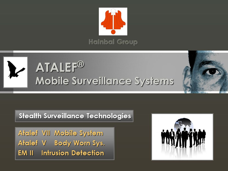 ATALEF ® Mobile Surveillance Systems Stealth Surveillance Technologies Atalef VII Mobile System Atalef V Body Worn Sys.