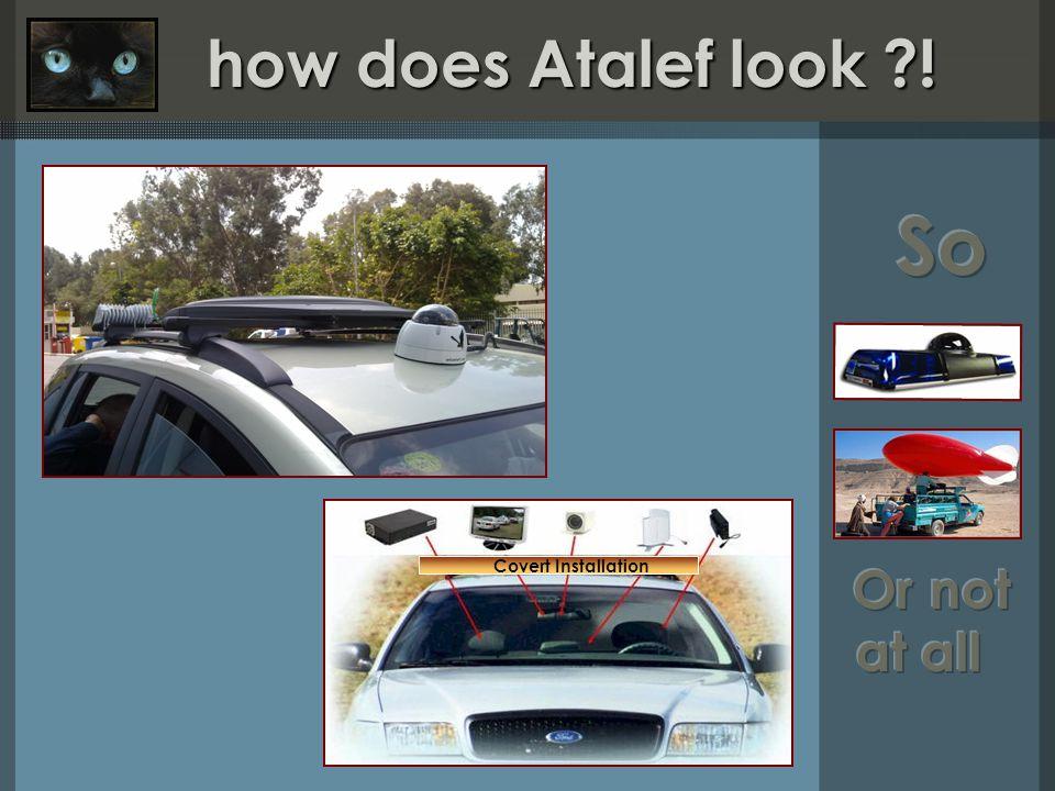 how does Atalef look ! how does Atalef look ! Covert Installation
