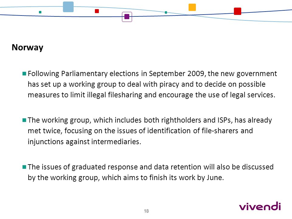 Norway Following Parliamentary elections in September 2009, the new government has set up a working group to deal with piracy and to decide on possibl