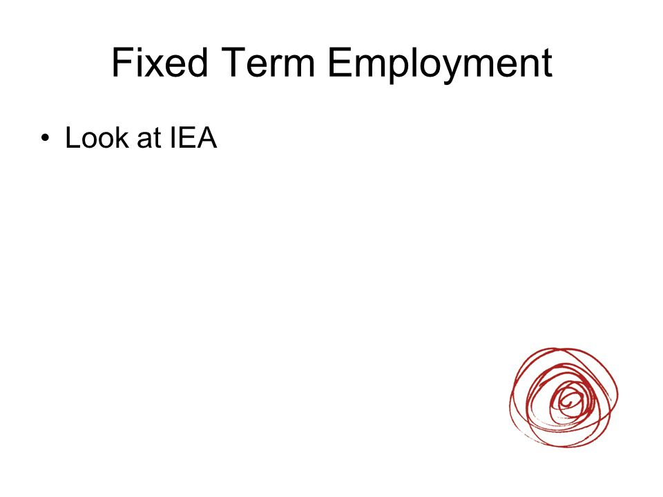 Fixed Term Employment Look at IEA