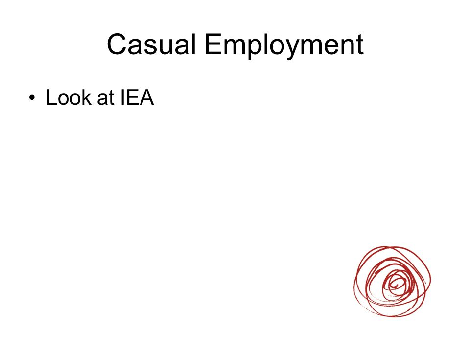 Casual Employment Look at IEA