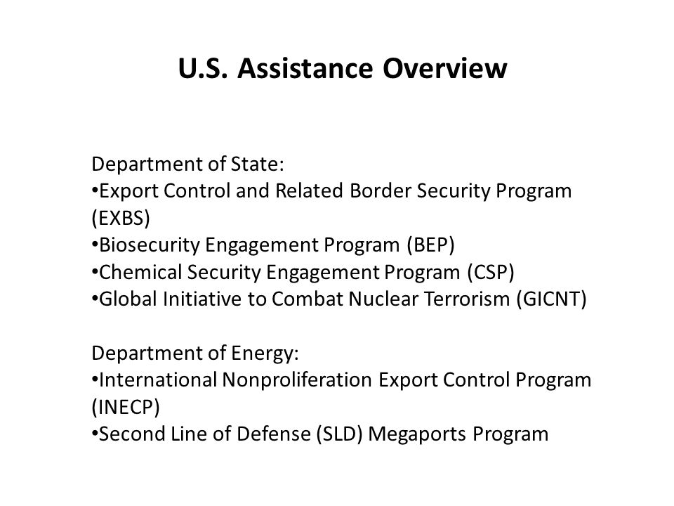 Department of State: Export Control and Related Border Security Program (EXBS) Biosecurity Engagement Program (BEP) Chemical Security Engagement Progr
