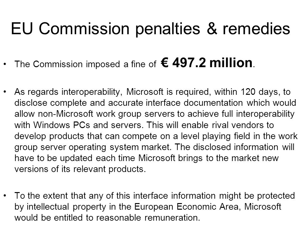 EU Commission penalties & remedies The Commission imposed a fine of € 497.2 million.