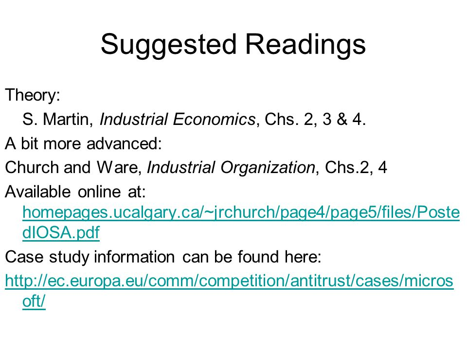 Suggested Readings Theory: S.Martin, Industrial Economics, Chs.