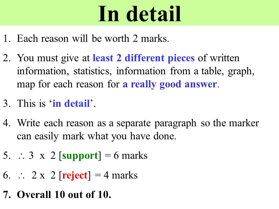 In detail 1.Each reason will be worth 2 marks.