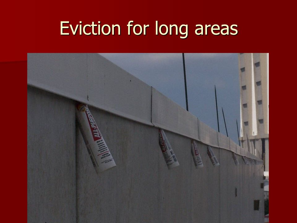 Eviction for long areas