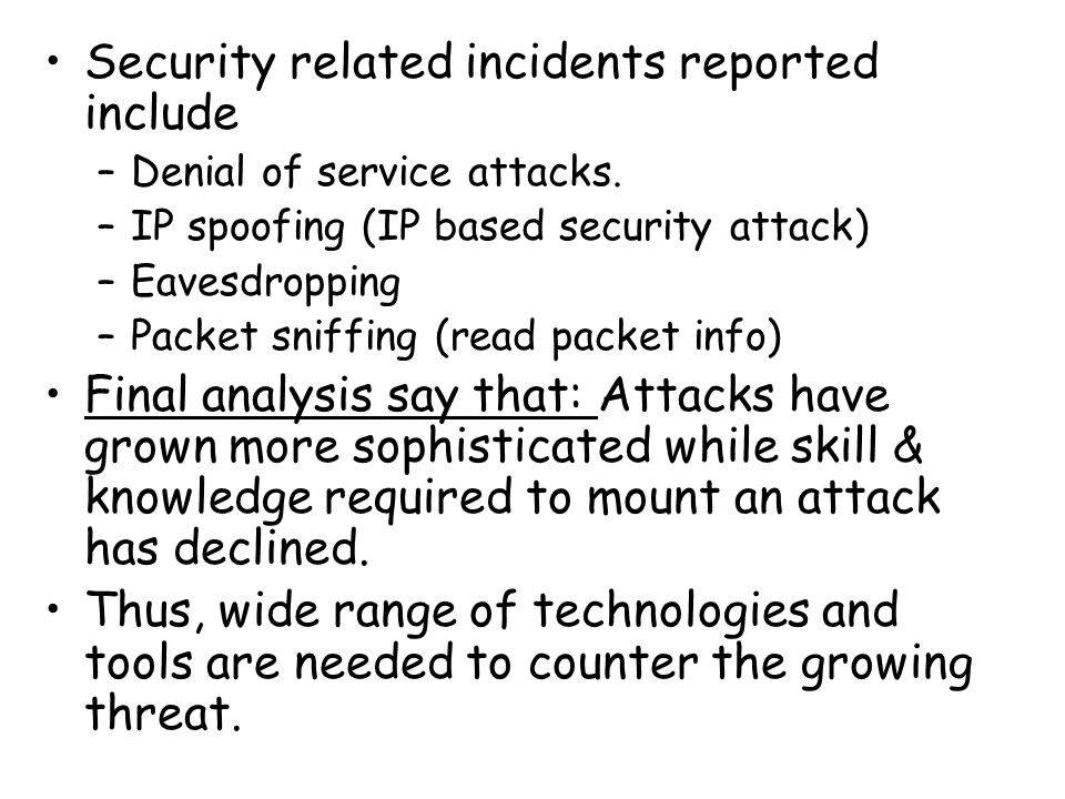 Security related incidents reported include –Denial of service attacks.
