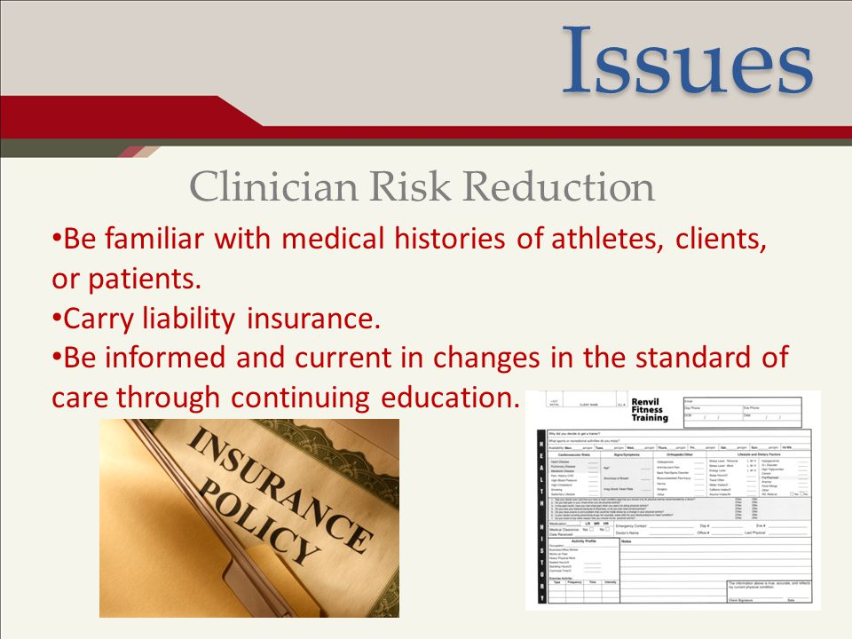 Ethical Conduct and Associated Issues Be familiar with medical histories of athletes, clients, or patients. Carry liability insurance. Be informed and