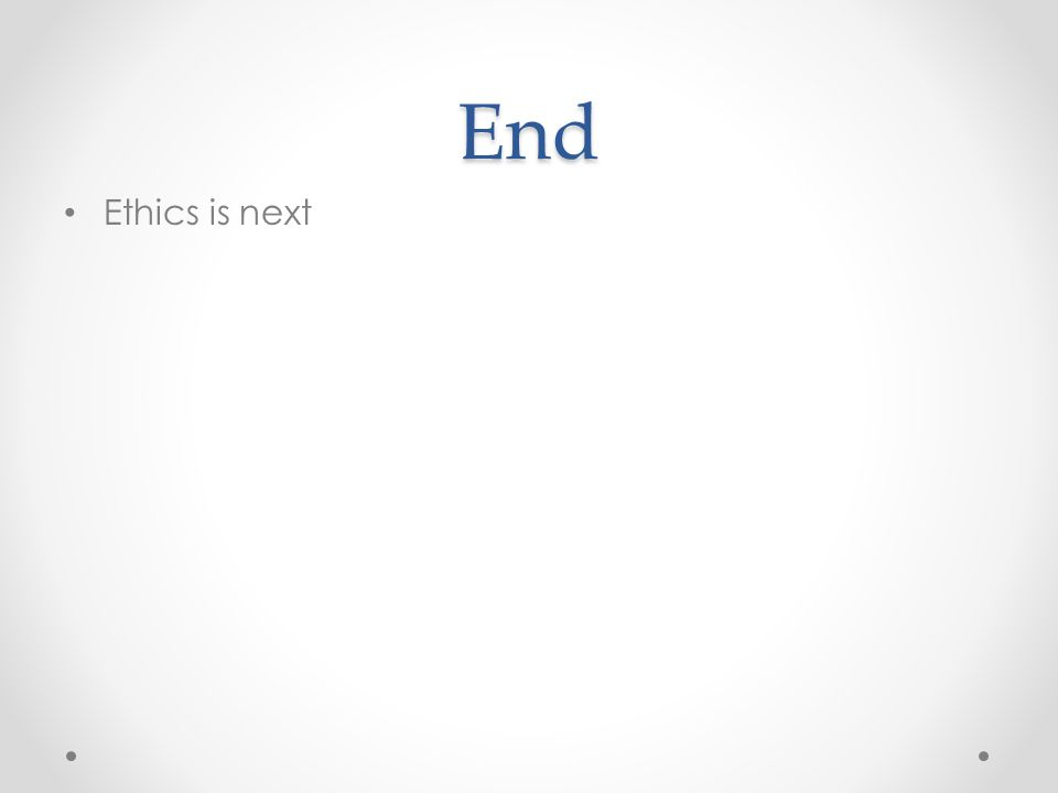 End Ethics is next