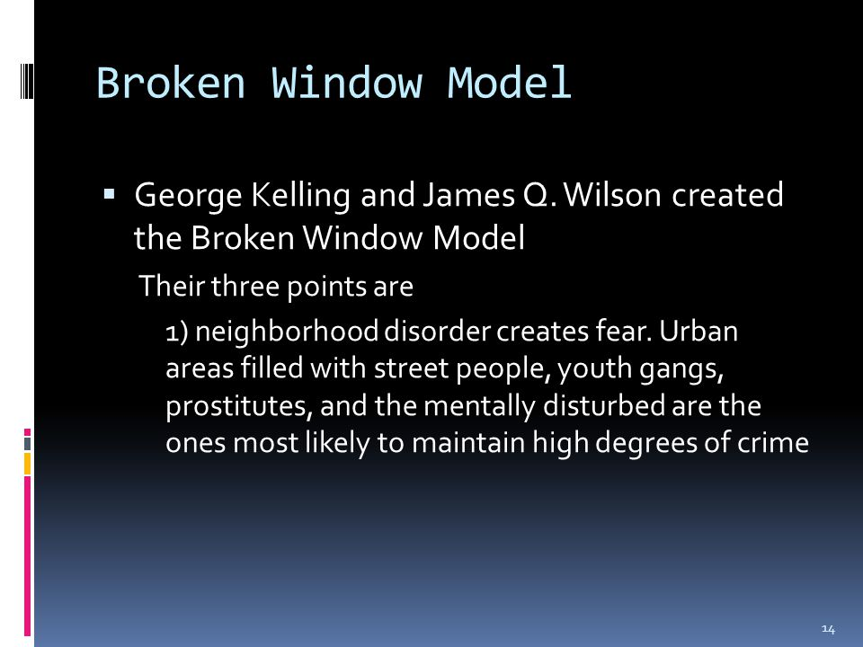 Broken Window Model  George Kelling and James Q.