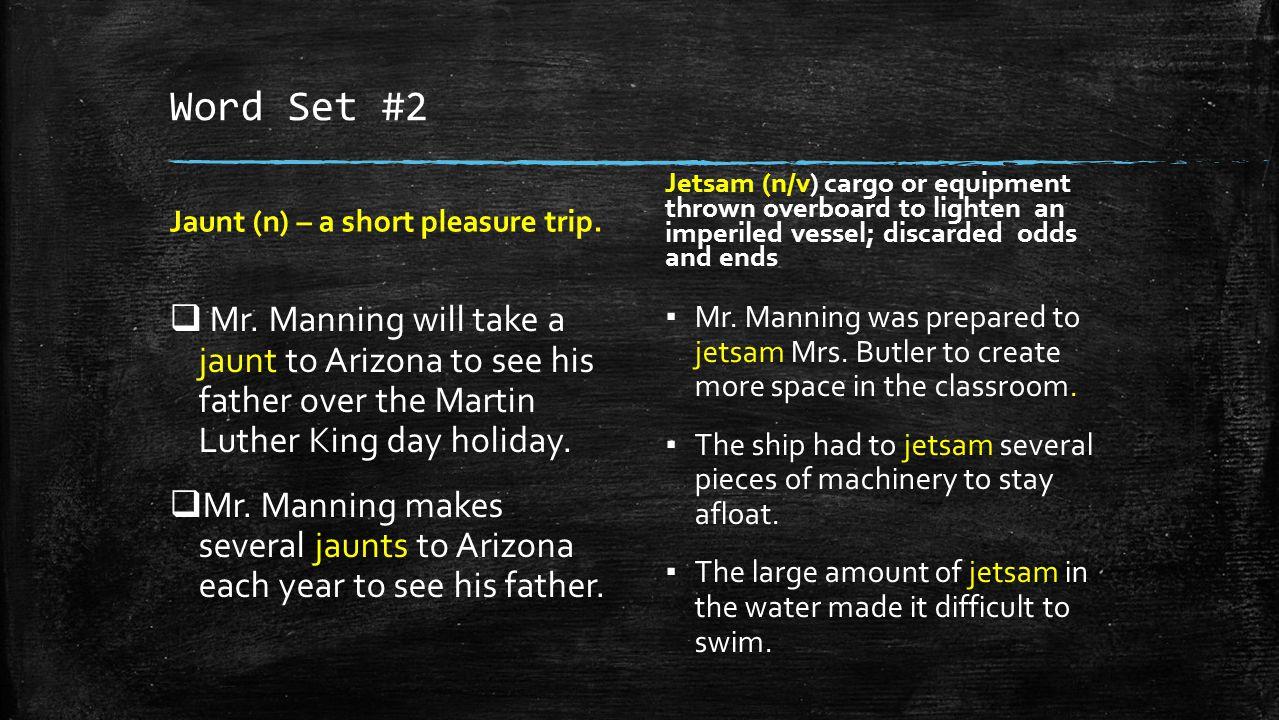 Word Set #2 Jaunt (n) – a short pleasure trip.  Mr.