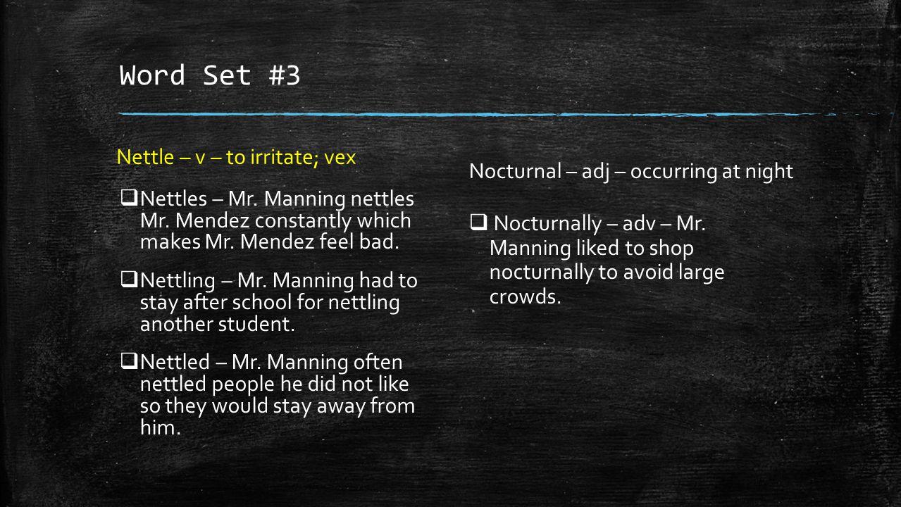 Word Set #3 Nettle – v – to irritate; vex  Nettles – Mr.