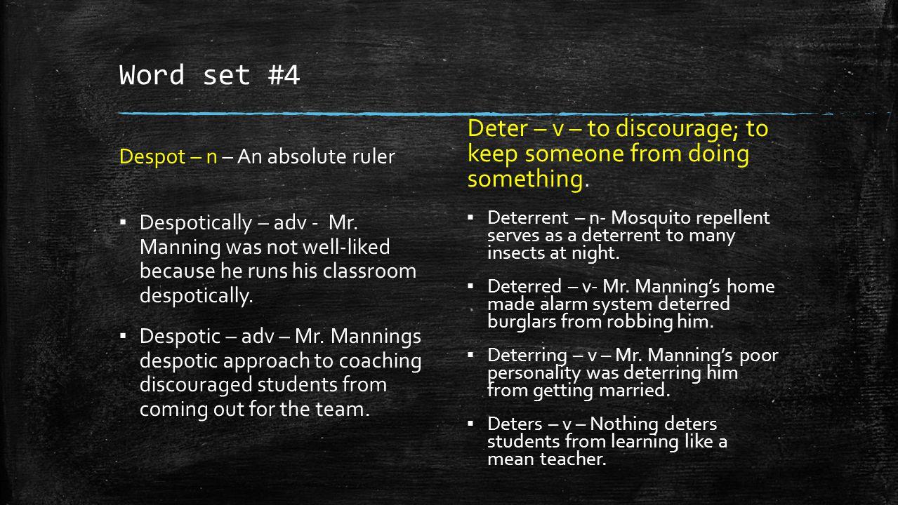 Word set #4 Despot – n – An absolute ruler ▪ Despotically – adv - Mr.