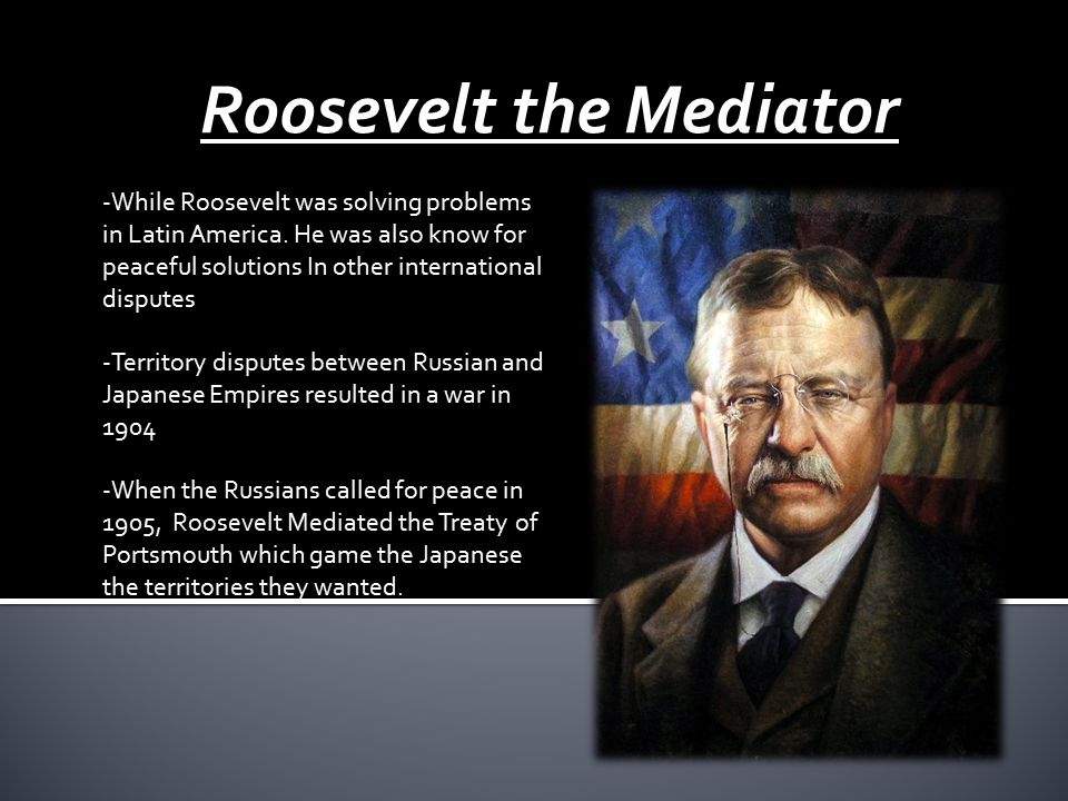 -While Roosevelt was solving problems in Latin America.