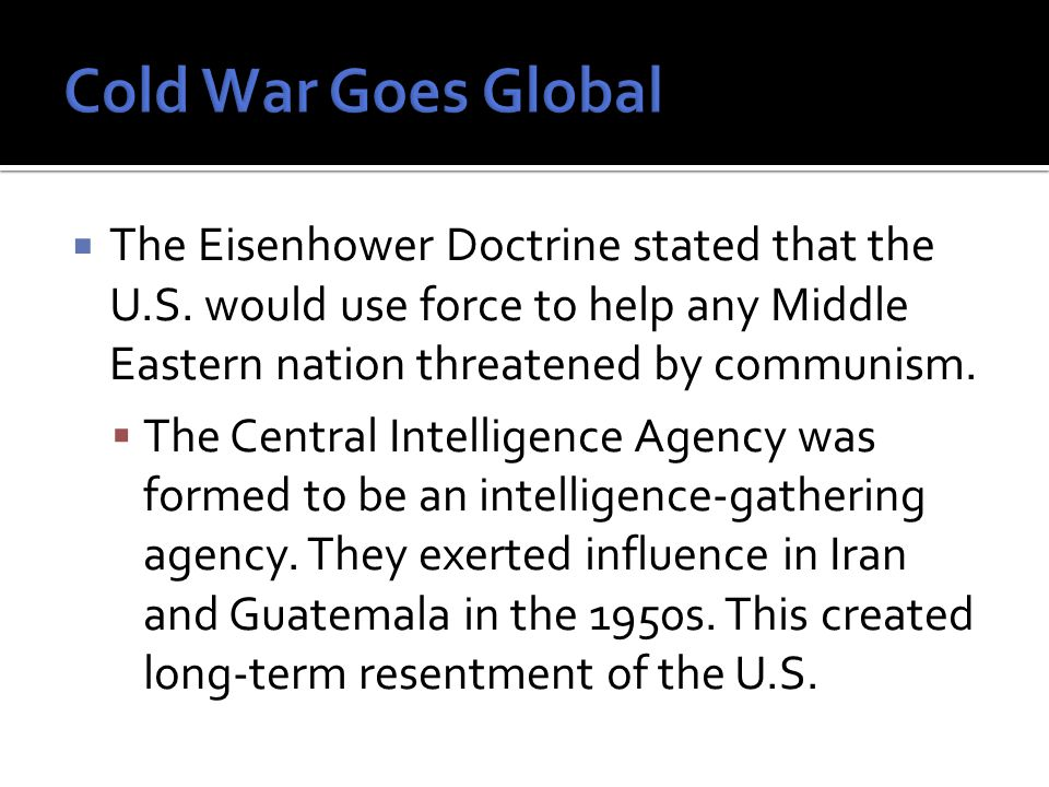  The Eisenhower Doctrine stated that the U.S.