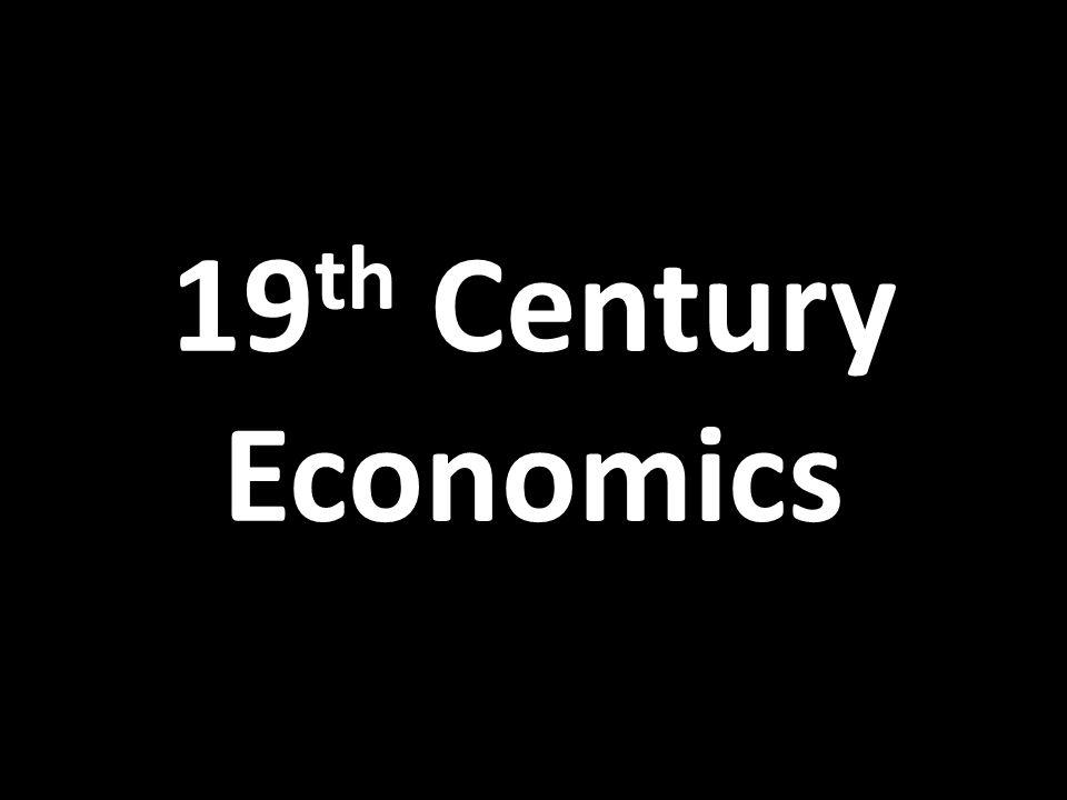 19 th Century Economics