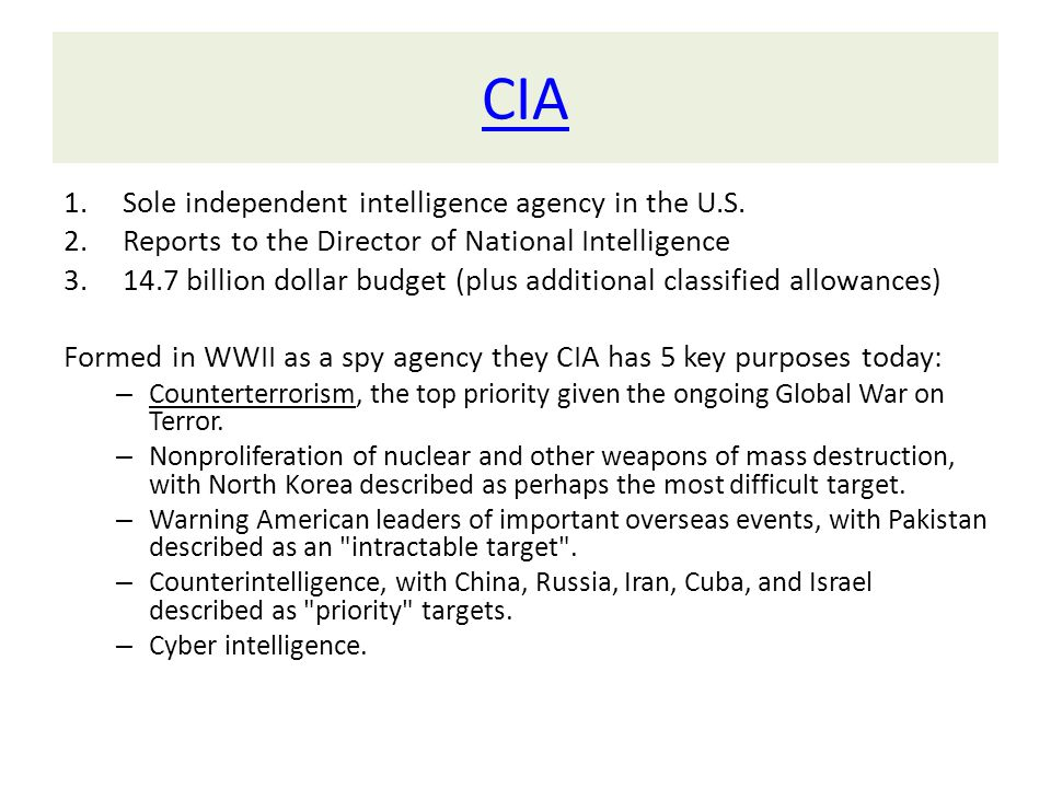 CIA 1.Sole independent intelligence agency in the U.S.