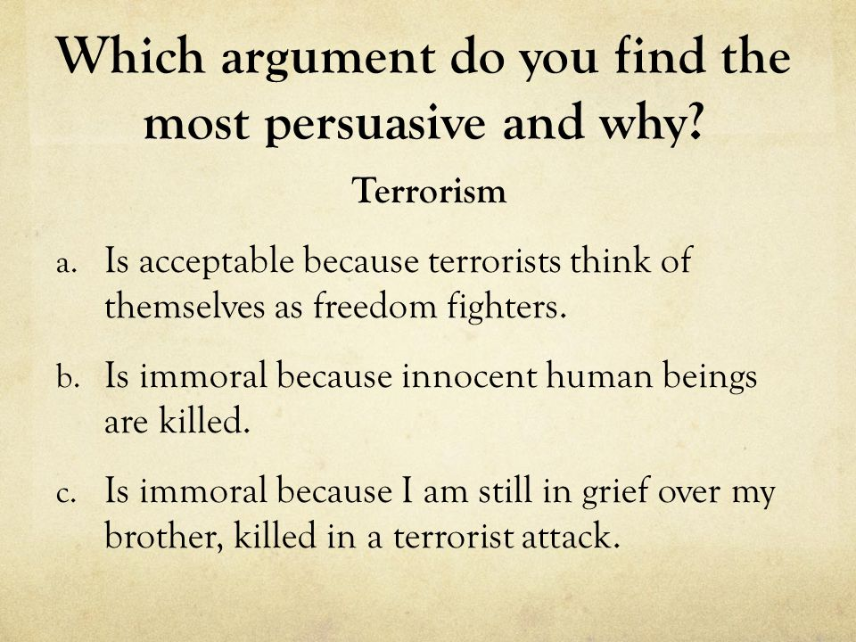 Which argument do you find the most persuasive and why.