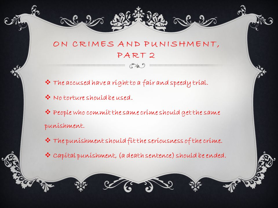 ON CRIMES AND PUNISHMENT, PART 2  The accused have a right to a fair and speedy trial.