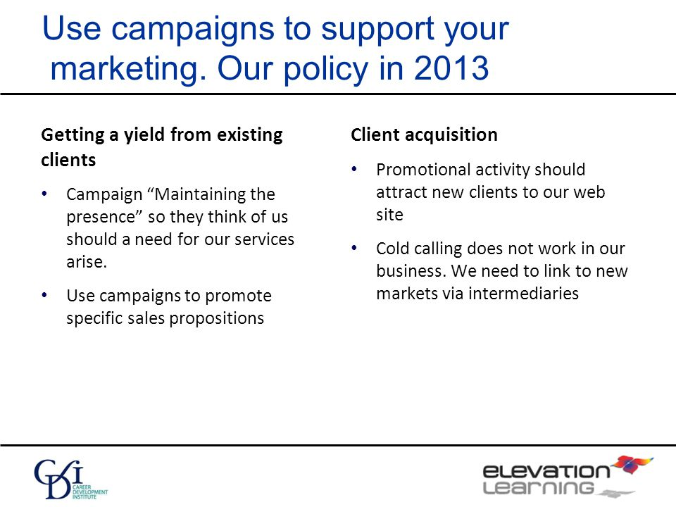 Use campaigns to support your marketing.
