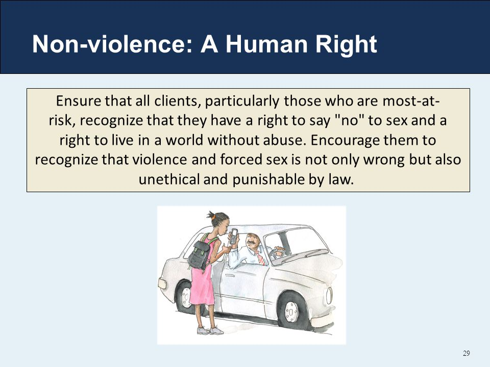 Non-violence: A Human Right 29 Ensure that all clients, particularly those who are most-at- risk, recognize that they have a right to say