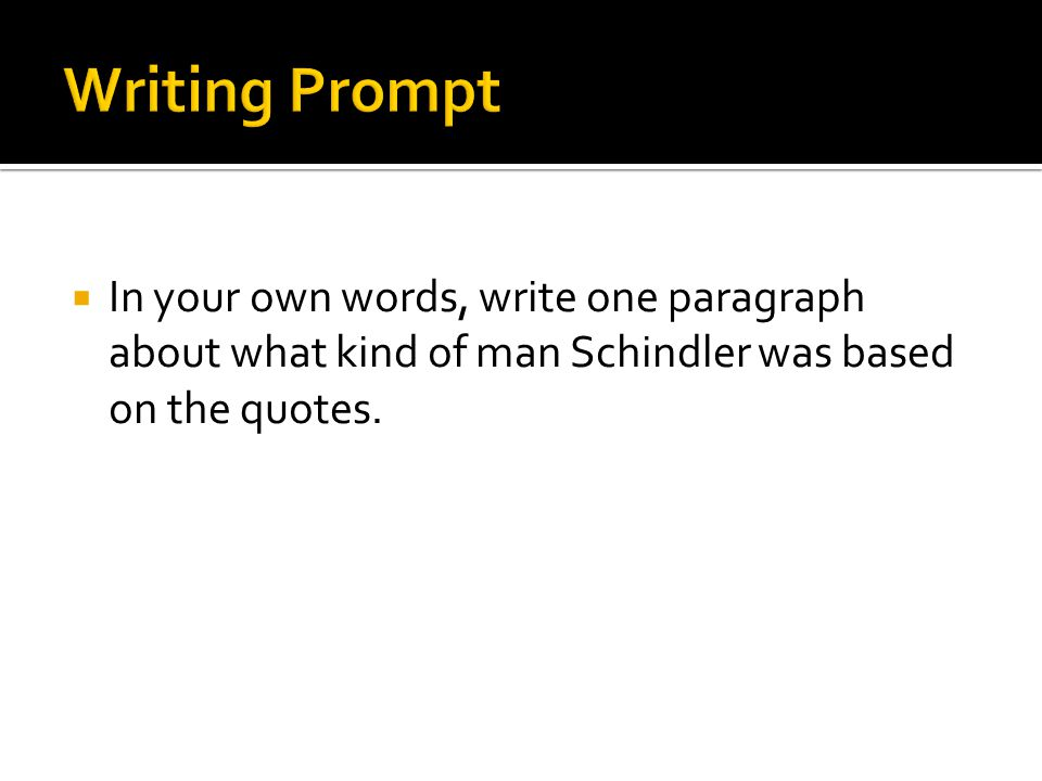  In your own words, write one paragraph about what kind of man Schindler was based on the quotes.