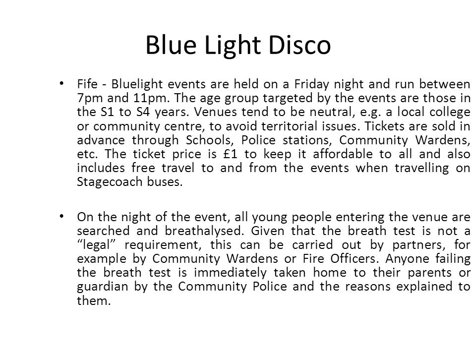 Blue Light Disco Fife - Bluelight events are held on a Friday night and run between 7pm and 11pm.