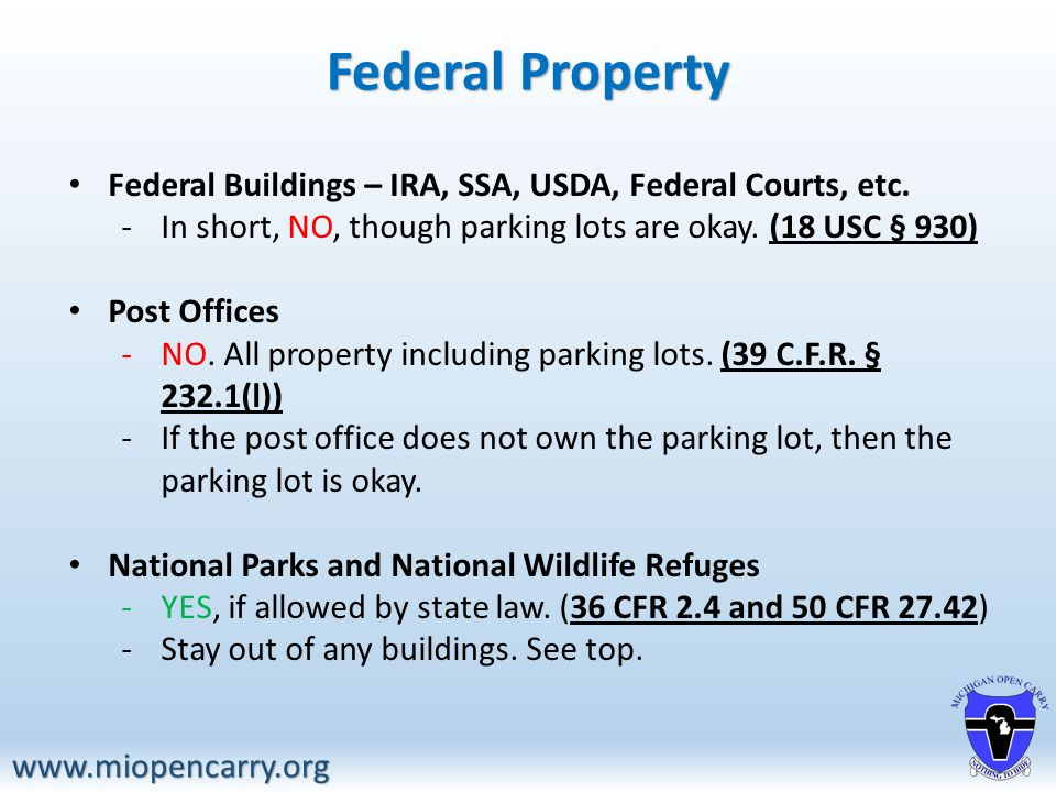 Federal Property www.miopencarry.org Federal Buildings – IRA, SSA, USDA, Federal Courts, etc.