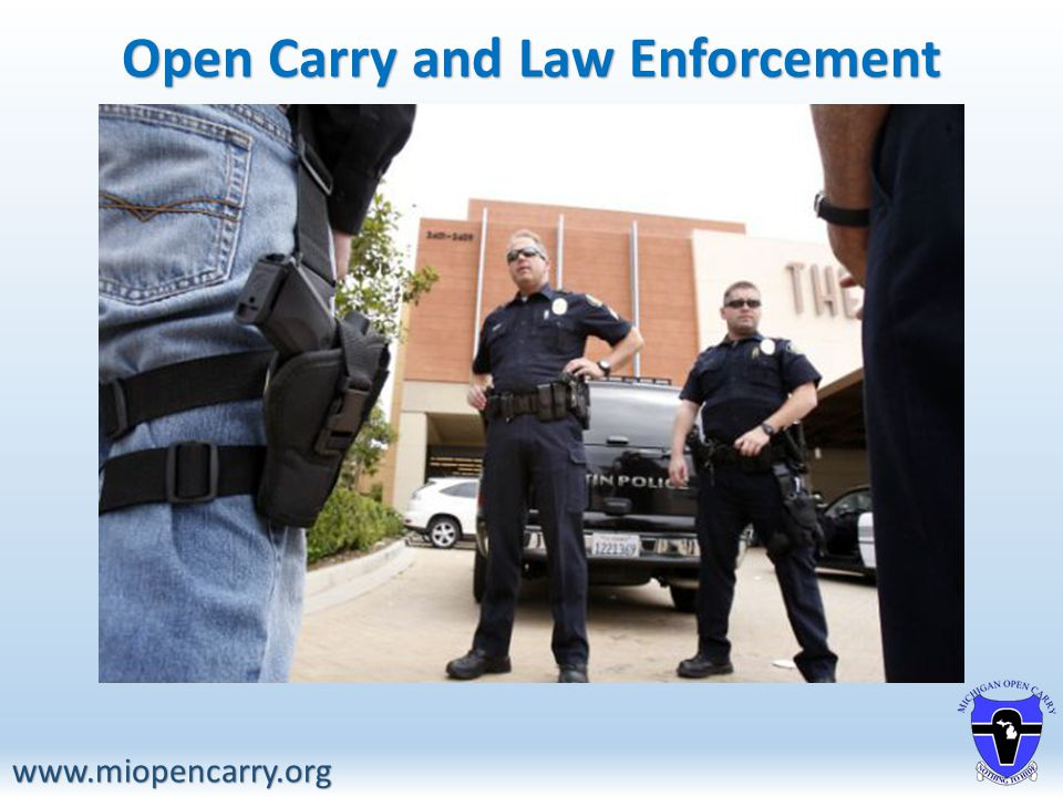 Open Carry and Law Enforcement www.miopencarry.org