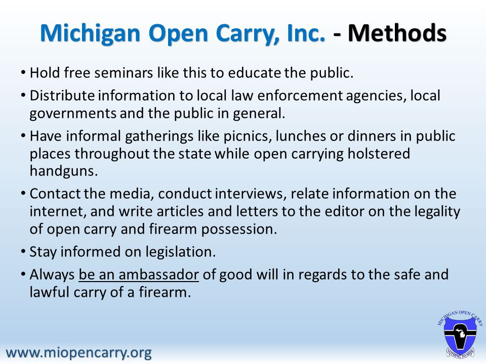 Michigan Open Carry, Inc. - Methods Hold free seminars like this to educate the public.