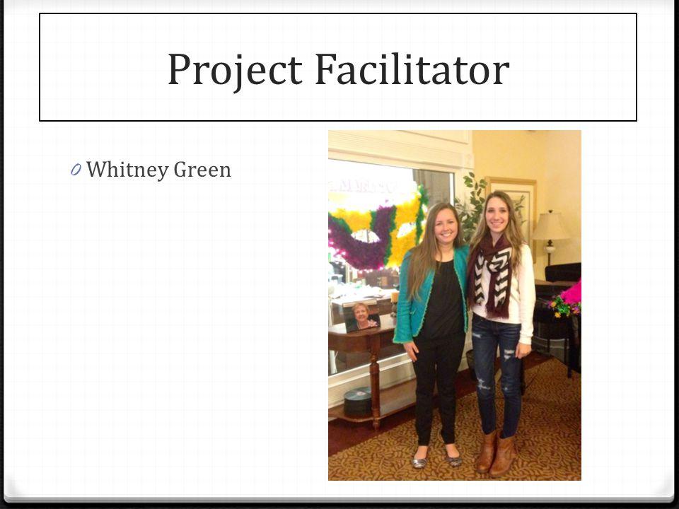 Project Facilitator 0 Whitney Green