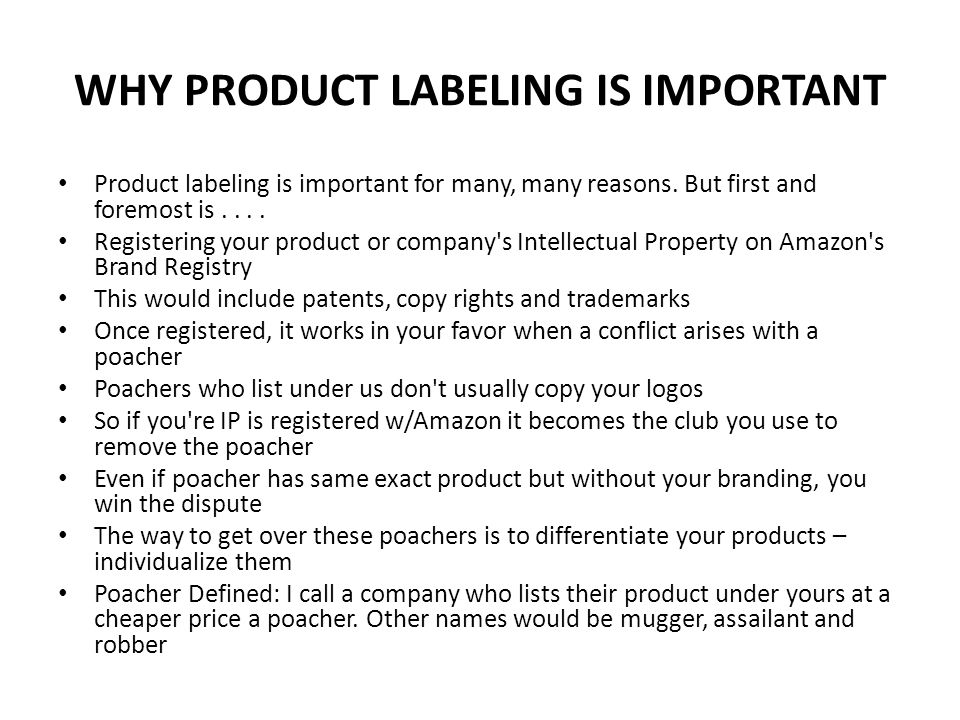 WHY PRODUCT LABELING IS IMPORTANT Product labeling is important for many, many reasons.