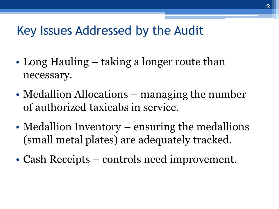 Key Issues Addressed by the Audit Long Hauling – taking a longer route than necessary.