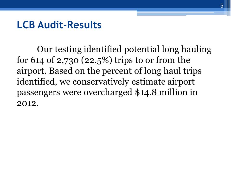 LCB Audit-Results (cont.) Direct RoutePotential Long Haul Route 6