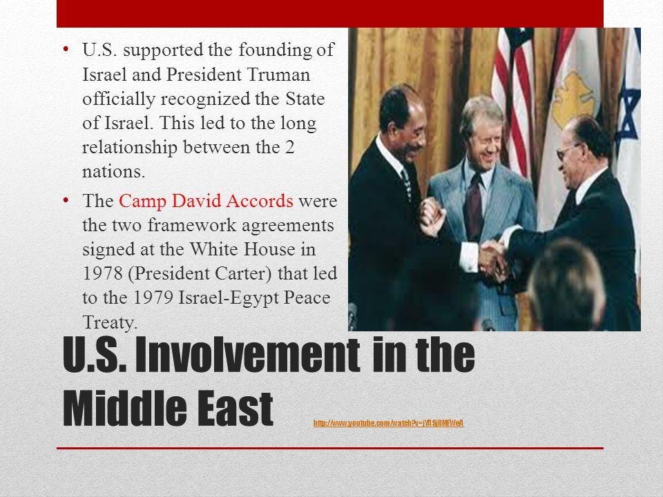U.S. Involvement in the Middle East http://www.youtube.com/watch?v=jYASjRMEWeA http://www.youtube.com/watch?v=jYASjRMEWeA U.S. supported the founding