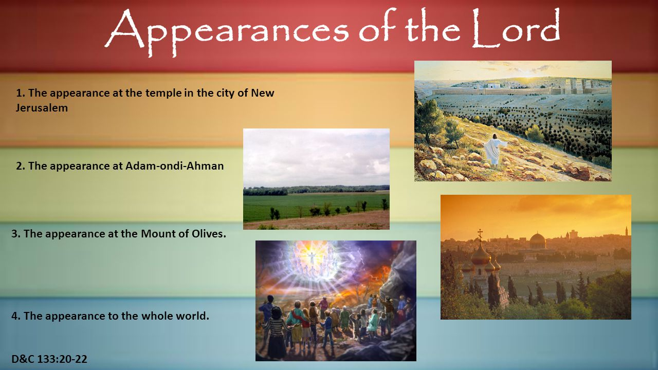 D&C 133:20-22 Appearances of the Lord 1.
