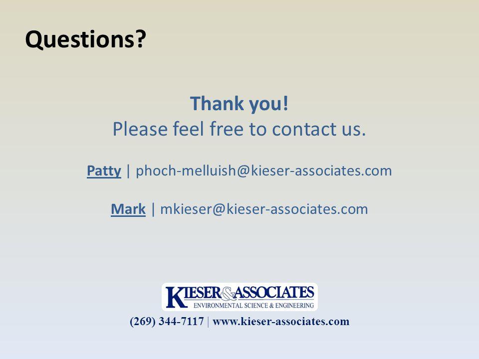 Thank you! Please feel free to contact us. Patty | phoch-melluish@kieser-associates.com Mark | mkieser@kieser-associates.com (269) 344-7117 | www.kies