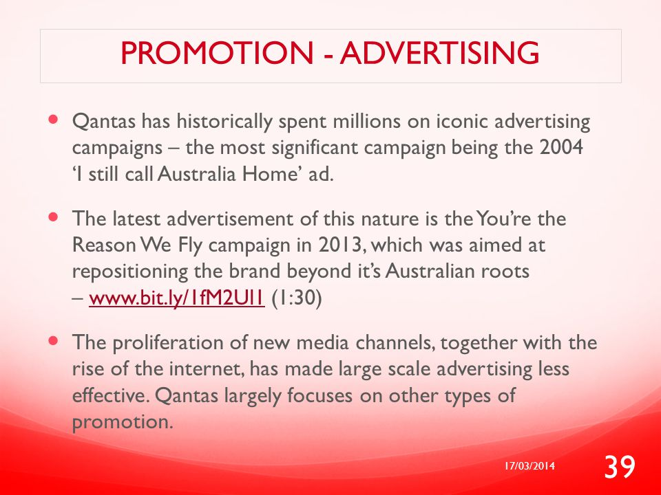PROMOTION - ADVERTISING Qantas has historically spent millions on iconic advertising campaigns – the most significant campaign being the 2004 'I still