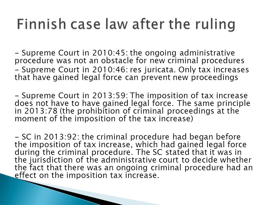 - Supreme Court in 2010:45: the ongoing administrative procedure was not an obstacle for new criminal procedures - Supreme Court in 2010:46: res juric