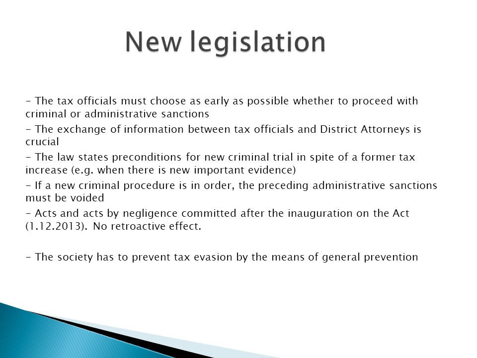- The tax officials must choose as early as possible whether to proceed with criminal or administrative sanctions - The exchange of information betwee