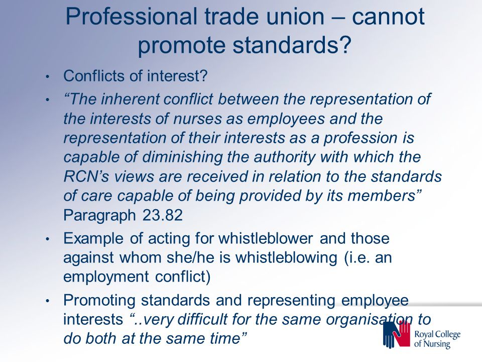 Professional trade union – cannot promote standards.