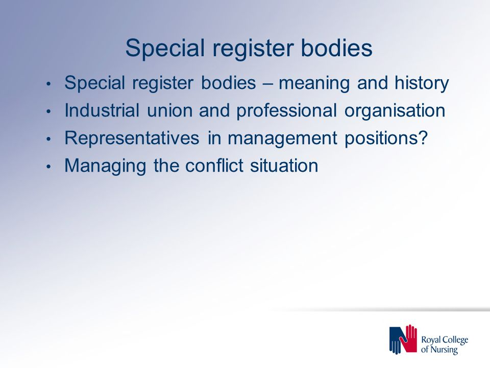 Special register bodies Special register bodies – meaning and history Industrial union and professional organisation Representatives in management positions.