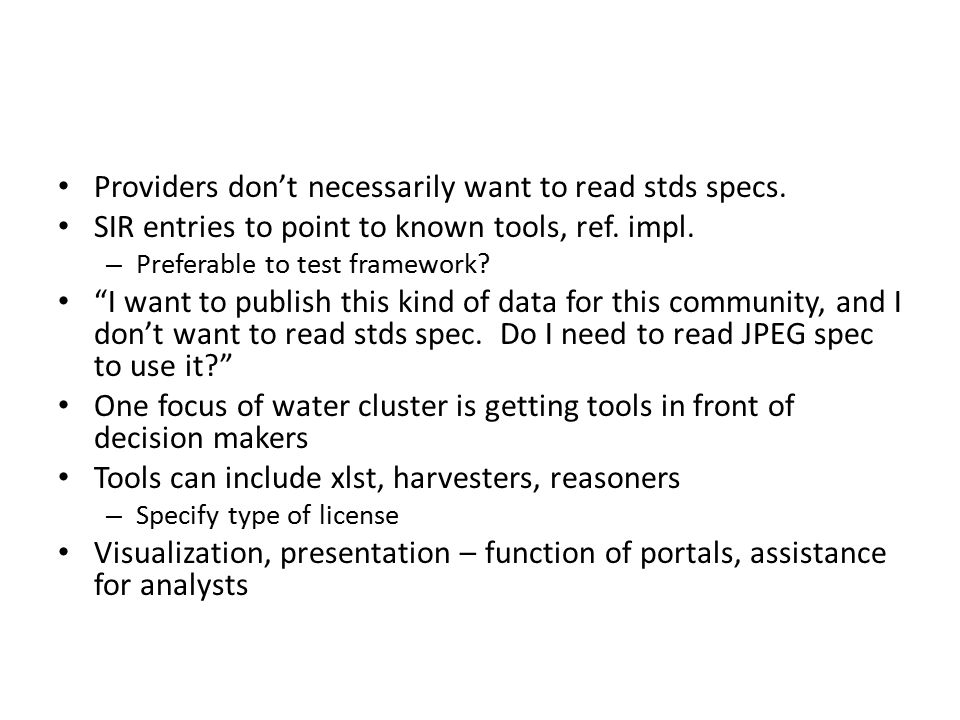 Providers don't necessarily want to read stds specs.