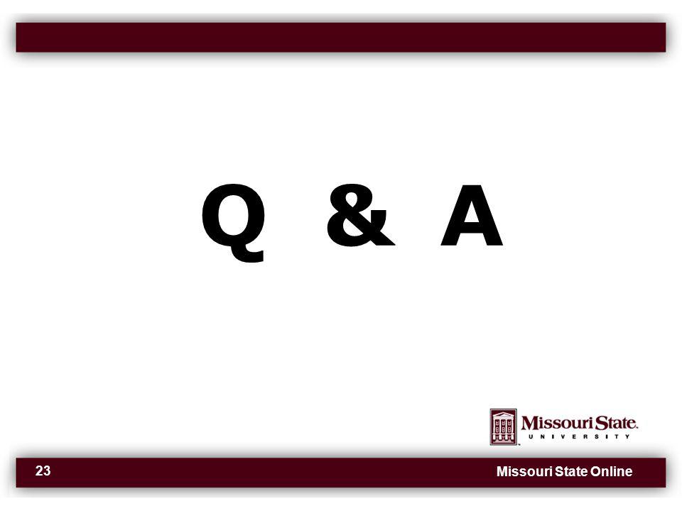 Missouri State Online 23 A&Q