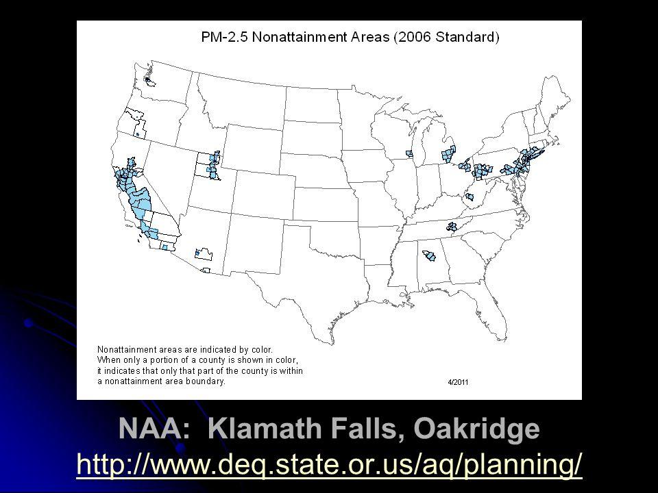NAA: Klamath Falls, Oakridge http://www.deq.state.or.us/aq/planning/ http://www.deq.state.or.us/aq/planning/
