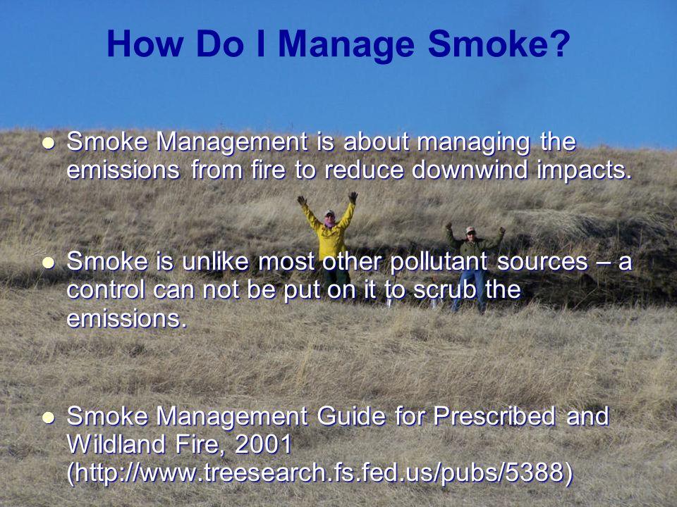 How Do I Manage Smoke.